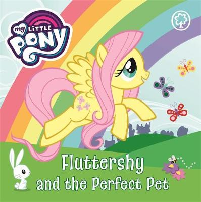 My Little Pony: Fluttershy and the Perfect Pet: Board Book
