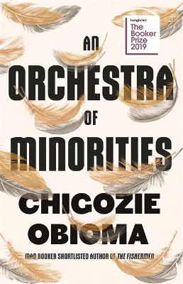 An Orchestra of Minorities: Longlisted for the Booker Prize 2019