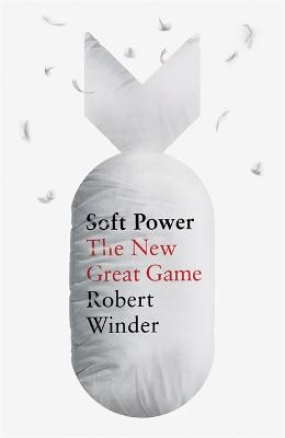 Soft Power: The New Great Game