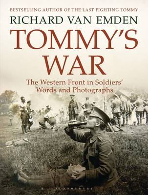 Tommy's War: The Western Front in Soldiers' Words and Photographs