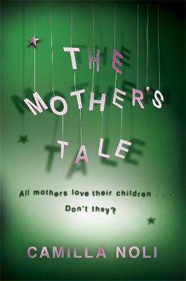 The Mother's Tale: A Novel