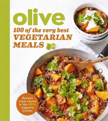 Olive: 100 of the Very Best Vegetarian Meals