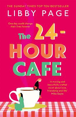 The 24-Hour Cafe: An uplifting story of friendship, hope and following your dreams from the top ten bestseller