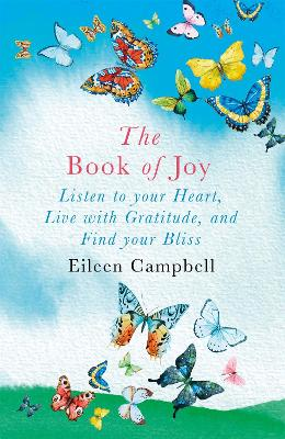 The Book of Joy: Listen to your Heart, Live with Gratitude, and Find your Bliss