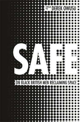 Safe: 20 Ways to be a Black Man in Britain Today
