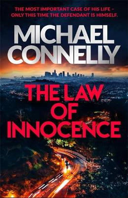 The Law of Innocence: The Brand New Lincoln Lawyer Thriller