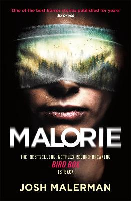 Malorie: 'One of the best horror stories published for years' (Express)