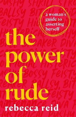 The Power of Rude: A woman's guide to asserting herself