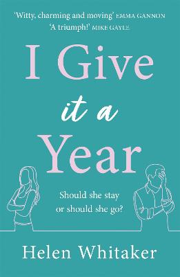 I Give It A Year: A moving and emotional story about love and second chances...