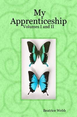 My Apprenticeship: Volumes I and II