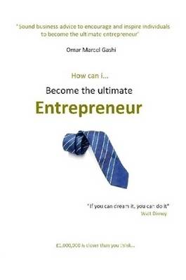 How Can I Become The Ultimate Entrepreneur?