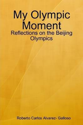 My Olympic Moment: Reflections on the Beijing Olympics