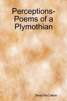 Perceptions- Poems of a Plymothian