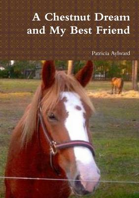 A Chestnut Dream and My Best Friend
