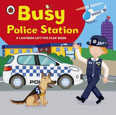 Ladybird Lift-the-flap Book: Busy Police Station