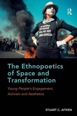 The Ethnopoetics of Space and Transformation: Young People's Engagement, Activism and Aesthetics