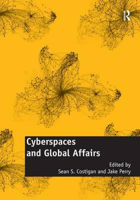 Cyberspaces and Global Affairs