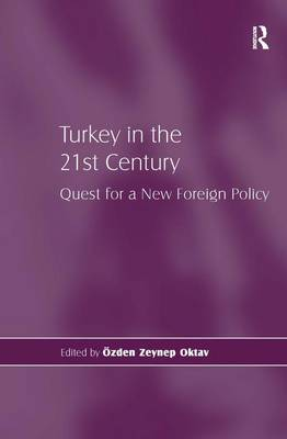 Turkey in the 21st Century: Quest for a New Foreign Policy