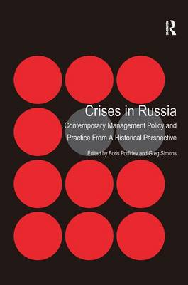 Crises in Russia: Contemporary Management Policy and Practice From A Historical Perspective