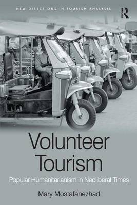 Volunteer Tourism: Popular Humanitarianism in Neoliberal Times