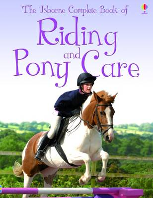 Complete Book of Riding and Pony Care