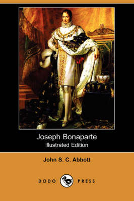 Joseph Bonaparte (Illustrated Edition) (Dodo Press)