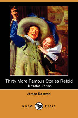 Thirty More Famous Stories Retold (Illustrated Edition) (Dodo Press)