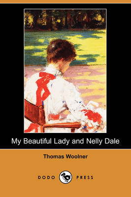 My Beautiful Lady and Nelly Dale (Dodo Press)