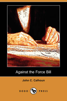 Against the Force Bill (Dodo Press)