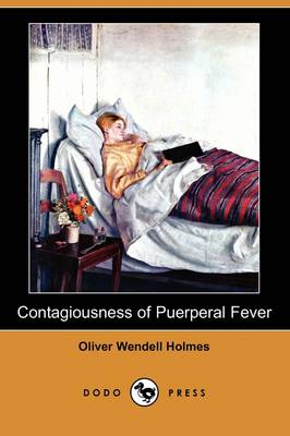 Contagiousness of Puerperal Fever (Dodo Press)