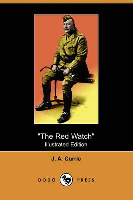 The Red Watch: With the First Canadian Division in Flanders (Illustrated Edition) (Dodo Press)