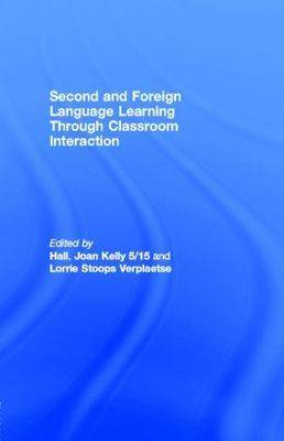 Second and Foreign Language Learning Through Classroom Interaction