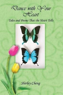 Dance with Your Heart: Tales and Poems That the Heart Tells