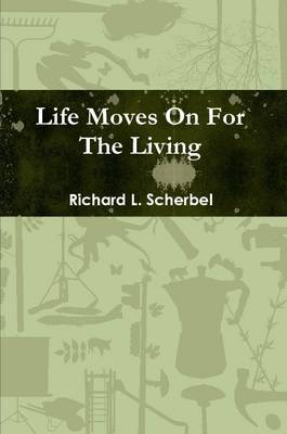 Life Moves On For The Living