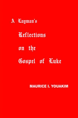 A Layman's Reflections on the Gospel of Luke