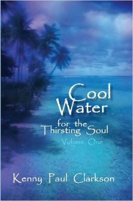 Cool Water - for the Thirsting Soul / Volume One