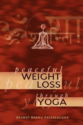 Peaceful Weight Loss Through Yoga