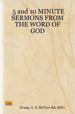 5 and 10 MINUTE SERMONS FROM THE WORD OF GOD