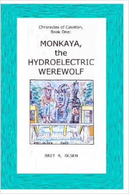 Monkaya, the Hydroelectric Werewolf [COLOR]