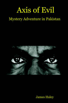 Axis of Evil - Mystery Adventure in Pakistan