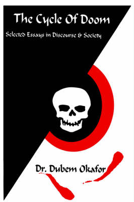 Cycle of Doom: Selected Essays in Discourse and Society