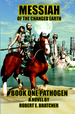 Messiah Of The Changed Earth Book One Pathogen