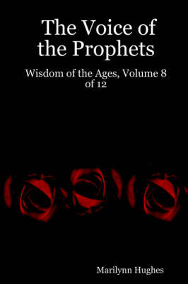 The Voice of the Prophets: Wisdom of the Ages, Volume 8 of 12