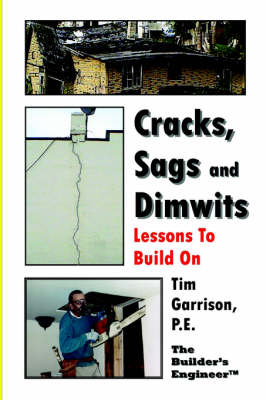 Cracks, Sags and Dimwits - Lessons To Build On