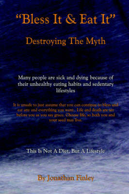 """""""Bless It & Eat It"""" Destroying The Myth"""