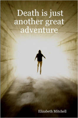 Death is Just Another Great Adventure