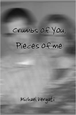 Crumbs of You, Pieces of Me