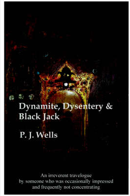 Dynamite, Dysentry and Black Jack