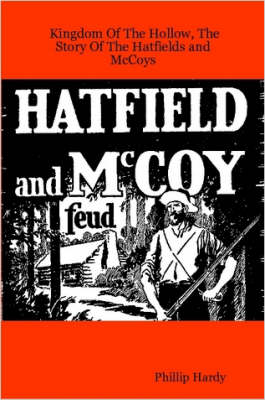 Kingdom Of The Hollow, The Story Of The Hatfields and McCoys