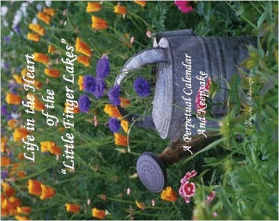 """Life in the Heart of the """"Little Finger Lakes"""" A Perpetual Calendar & Keepsake"""